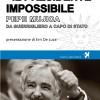 Roma, 3 luglio Arion Esposizioni, presentazione: IL PRESIDENTE IMPOSSIBILE. PEPE MUJICA
