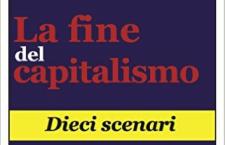 """""""La fine del capitalismo, dieci scenari"""". Un libro"""