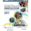 Dossier Immigrazione 2017. Dati e Politiche