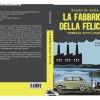 La fabbrica della felicità, un romanzo di Giulio di Luzio per tutte le Porto Marghera