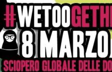 """NON UNA DI MENO : """"L'8 marzo la marea femminista torna nelle strade: noi scioperiamo!"""""""