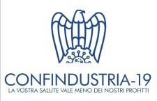 Governo sotto influenza Confindustria. Sciopero generale per salvare la vita ai lavoratori e ai loro familiari