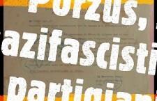 Porzùs, i nazifascisti e i partigiani comunisti.
